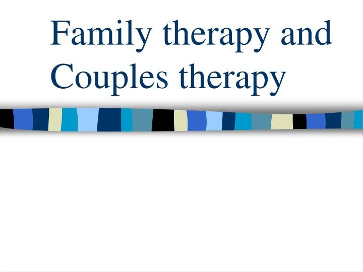 Family therapy and Couples therapy