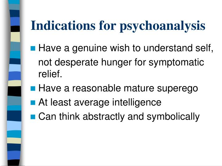 Indications for psychoanalysis