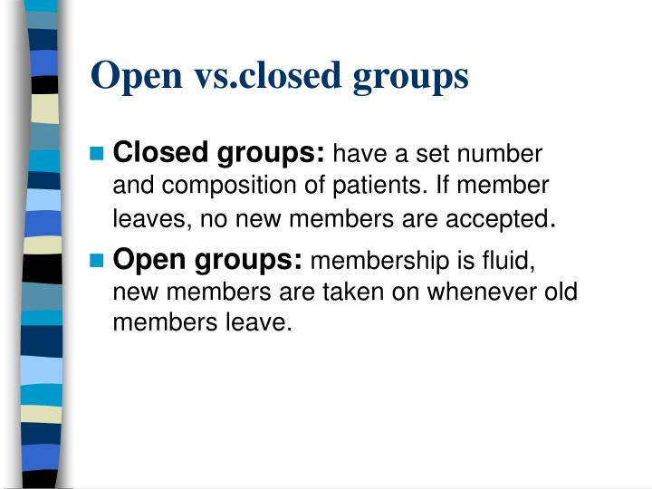 Open vs.closed groups