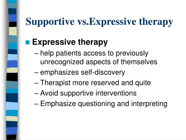 Supportive vs.Expressive therapy