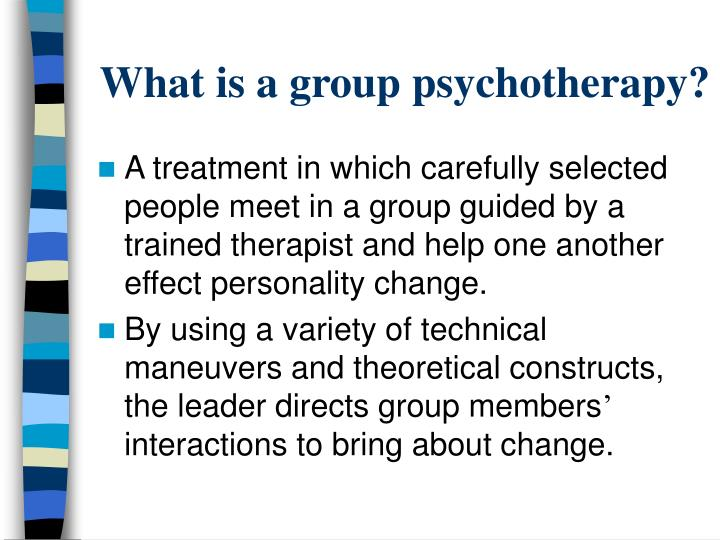 What is a group psychotherapy?