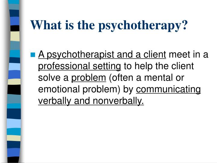 What is the psychotherapy?