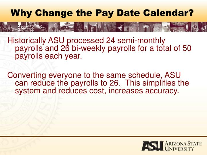 Why Change the Pay Date Calendar?