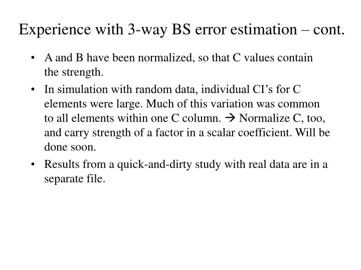 Experience with 3-way BS error estimation – cont.