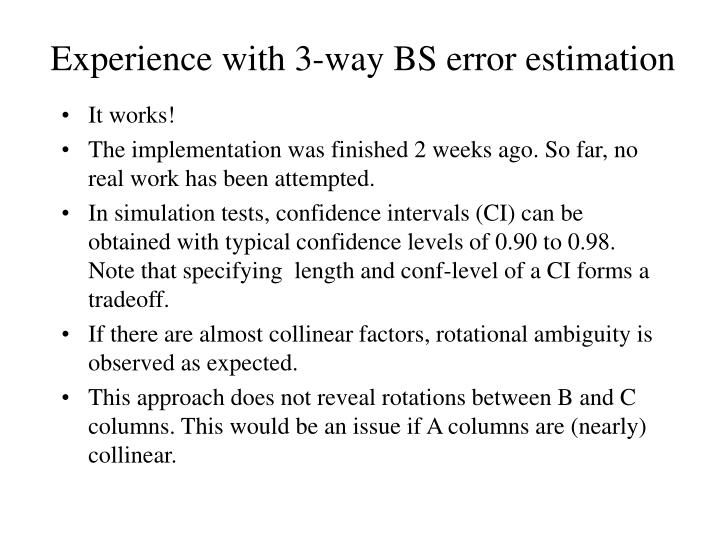 Experience with 3-way BS error estimation