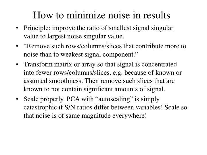 How to minimize noise in results
