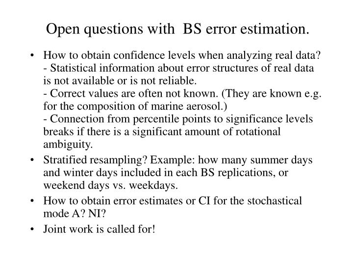 Open questions with  BS error estimation.