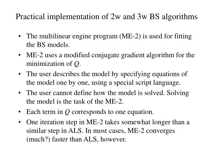 Practical implementation of 2w and 3w BS algorithms