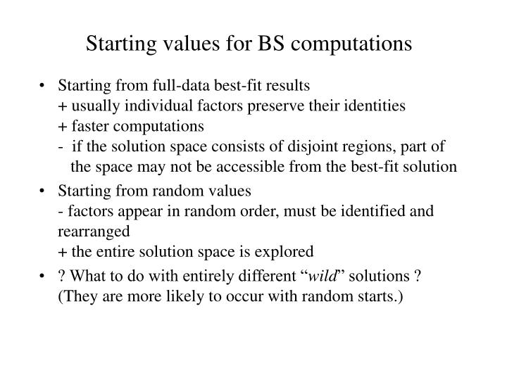 Starting values for BS computations
