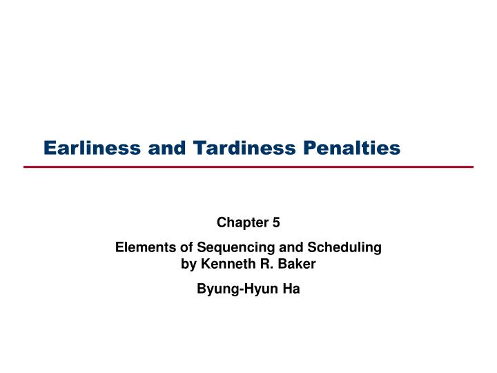 Earliness and tardiness penalties