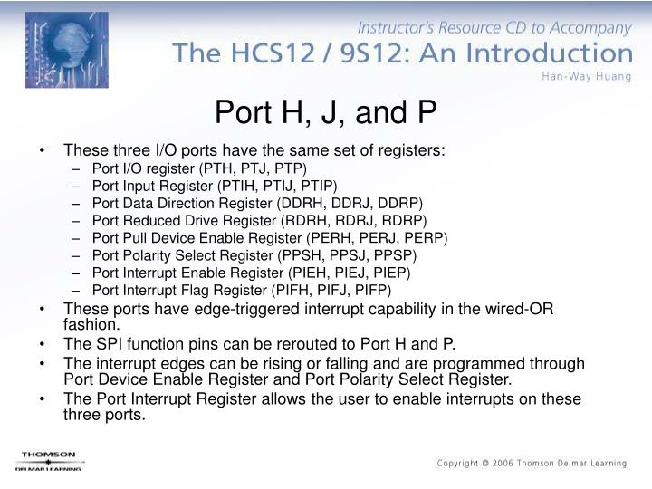Port H, J, and P