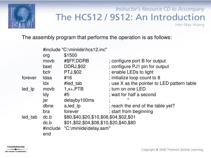 The assembly program that performs the operation is as follows: