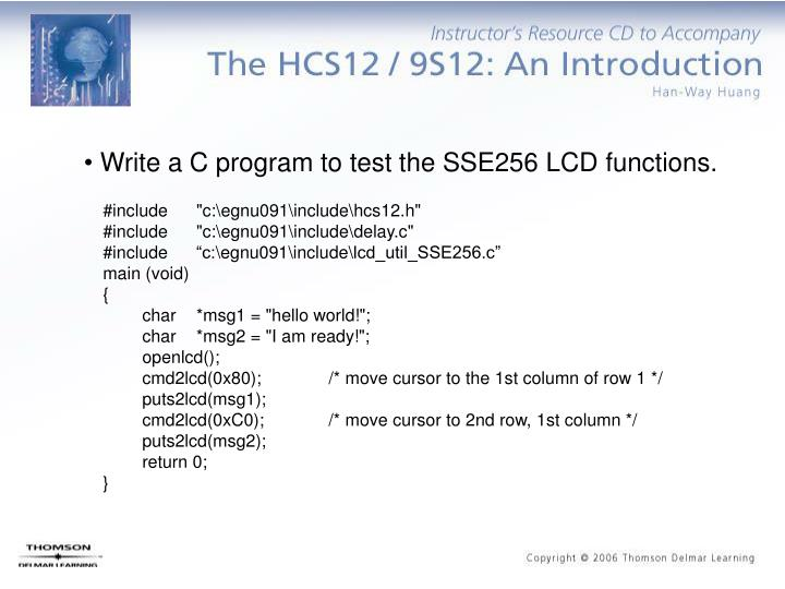 Write a C program to test the SSE256 LCD functions.