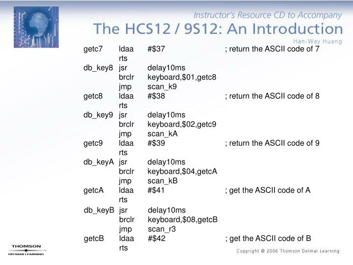 getc7ldaa#$37; return the ASCII code of 7