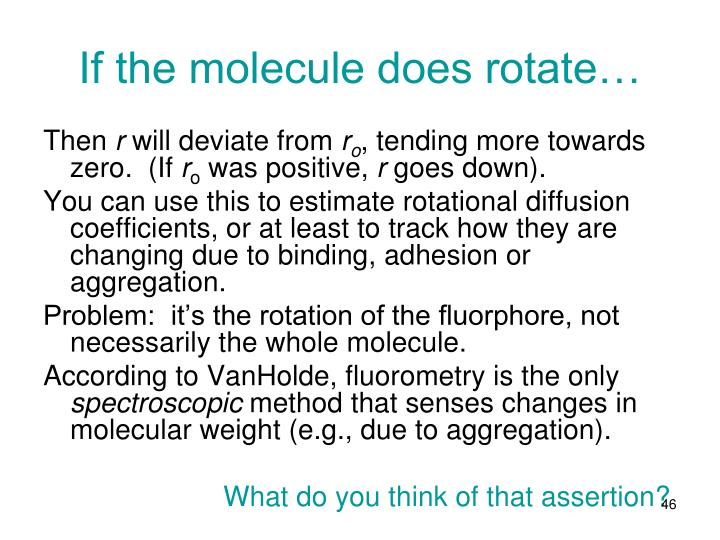If the molecule does rotate…