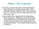 relax the nuclei do