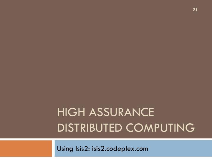 High Assurance Distributed Computing