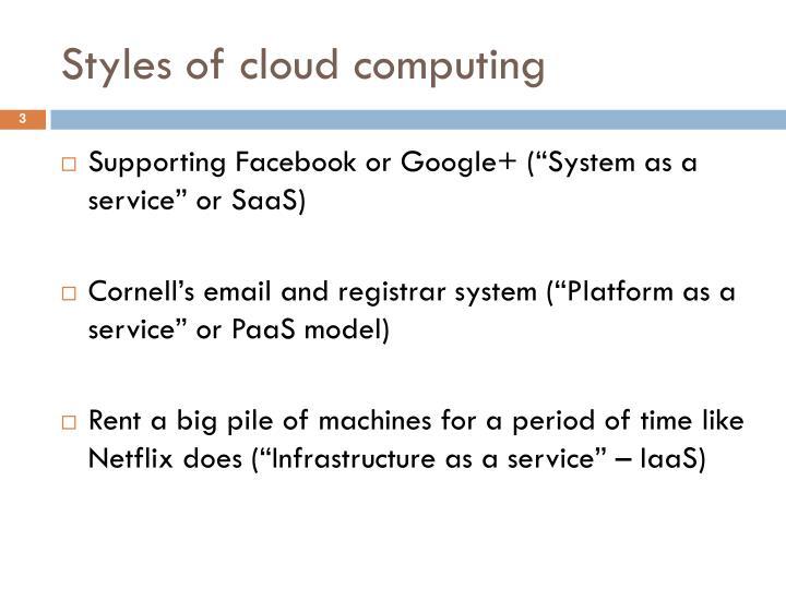 Styles of cloud computing