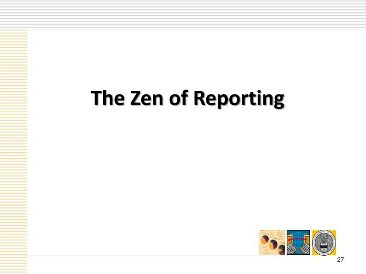 The Zen of Reporting