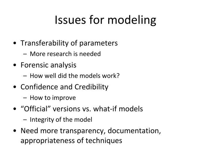 Issues for modeling