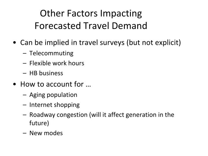 Other Factors Impacting Forecasted Travel Demand