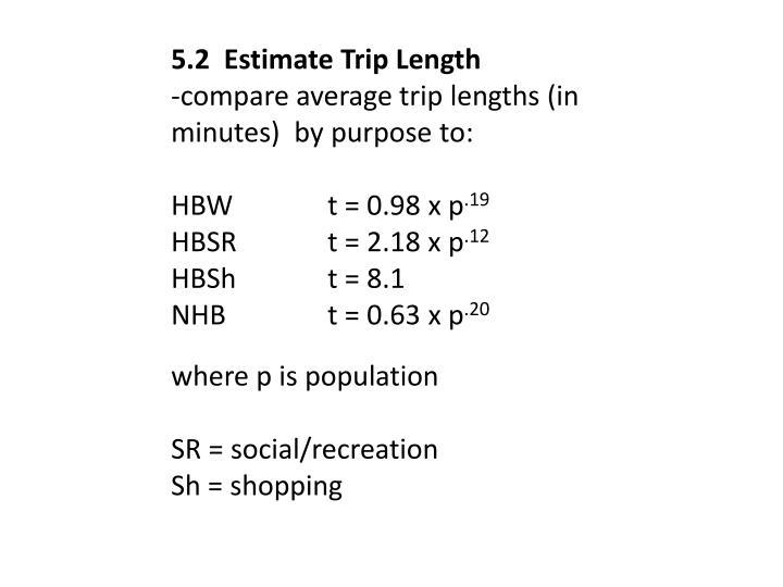 5.2  Estimate Trip Length