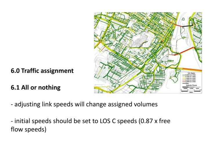 6.0 Traffic assignment