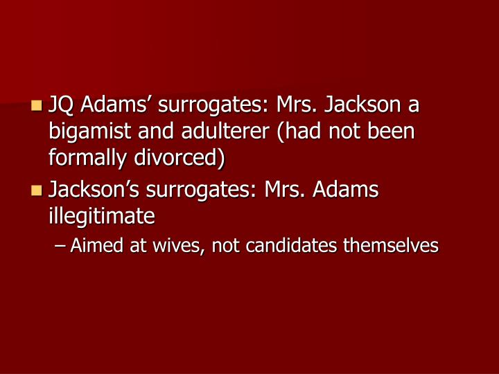 JQ Adams' surrogates: Mrs. Jackson a bigamist and adulterer (had not been formally divorced)