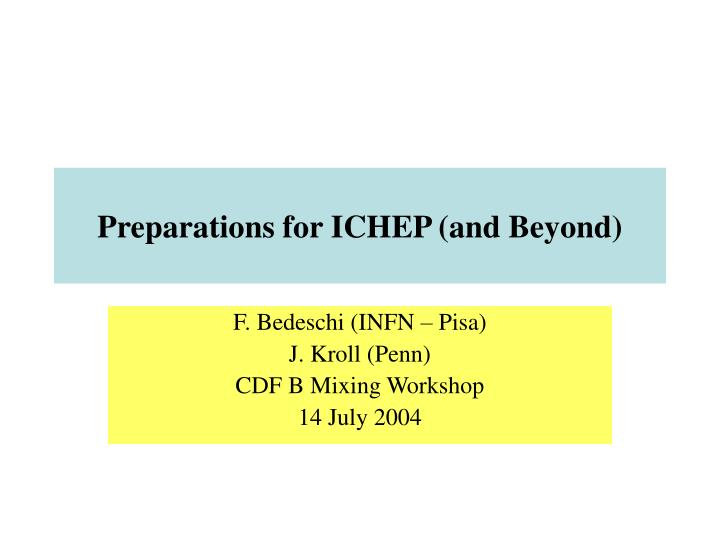 Preparations for ICHEP (and Beyond)