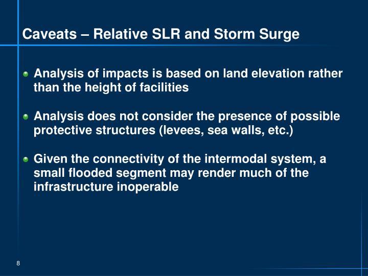 Caveats – Relative SLR and Storm Surge