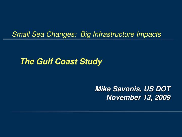 Small Sea Changes:  Big Infrastructure Impacts