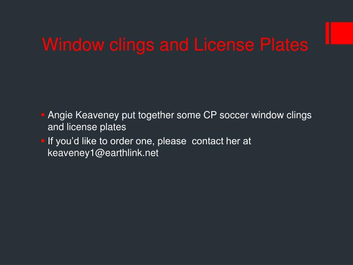 Window clings and License Plates