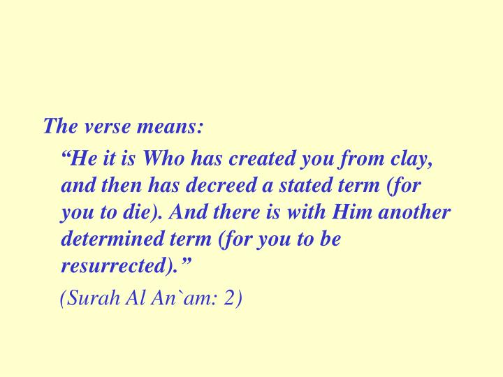 The verse means: