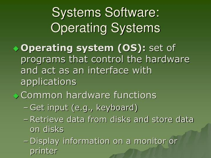 Systems software operating systems