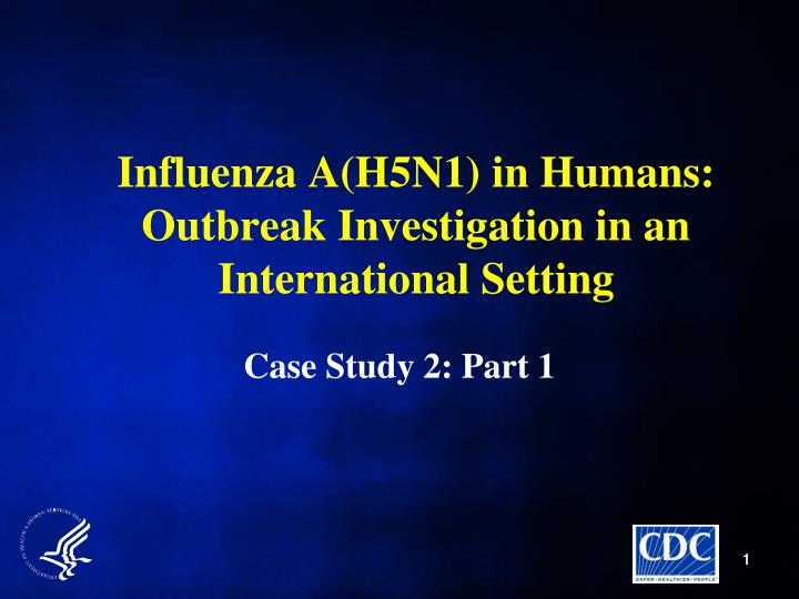 Influenza a h5n1 in humans outbreak investigation in an international setting