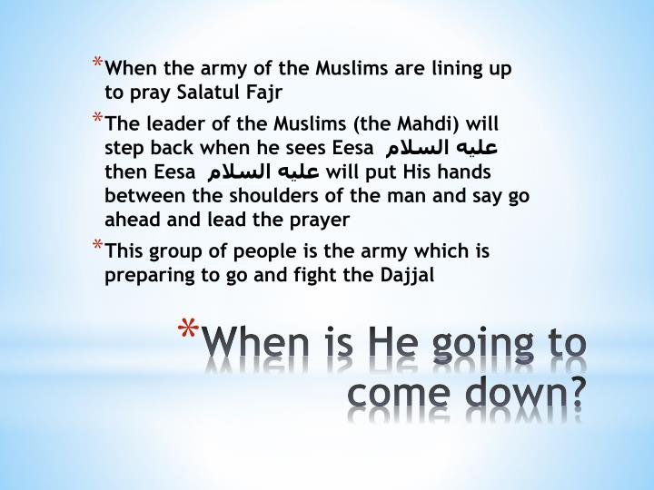 When the army of the Muslims are lining up to pray