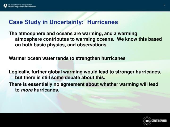 Case Study in Uncertainty:  Hurricanes