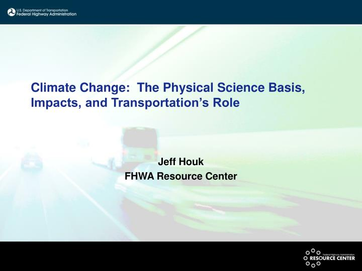 climate change the physical science basis impacts and transportation s role