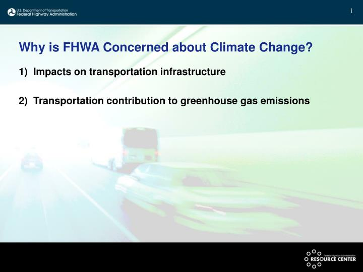 Why is FHWA Concerned about Climate Change?