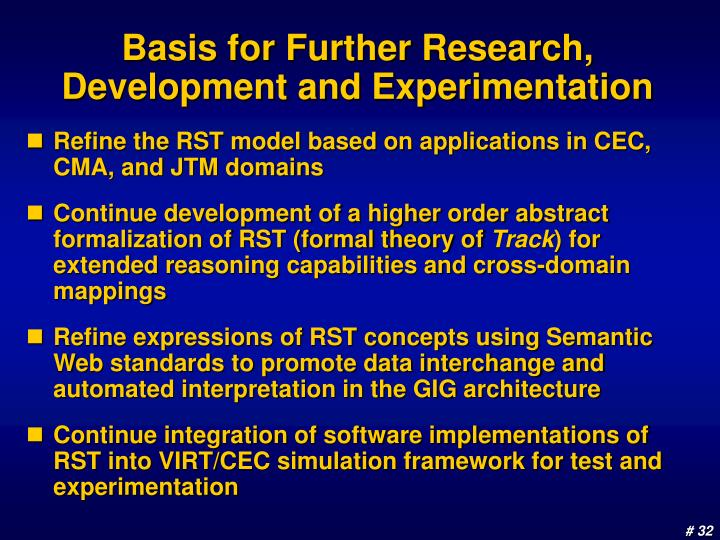 Basis for Further Research, Development and Experimentation