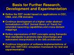 basis for further research development and experimentation