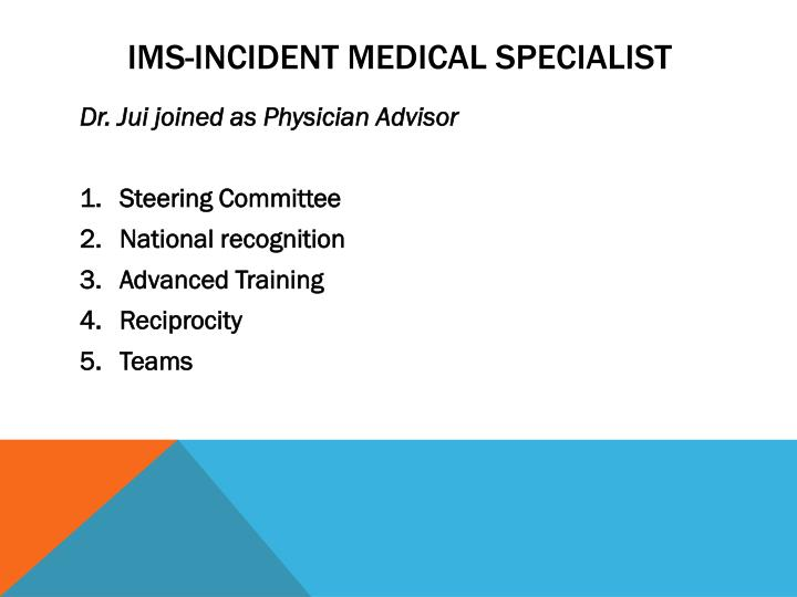 IMS-Incident Medical Specialist