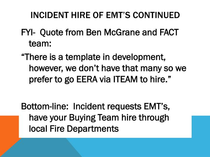INCIDENT HIRE OF EMT's continued