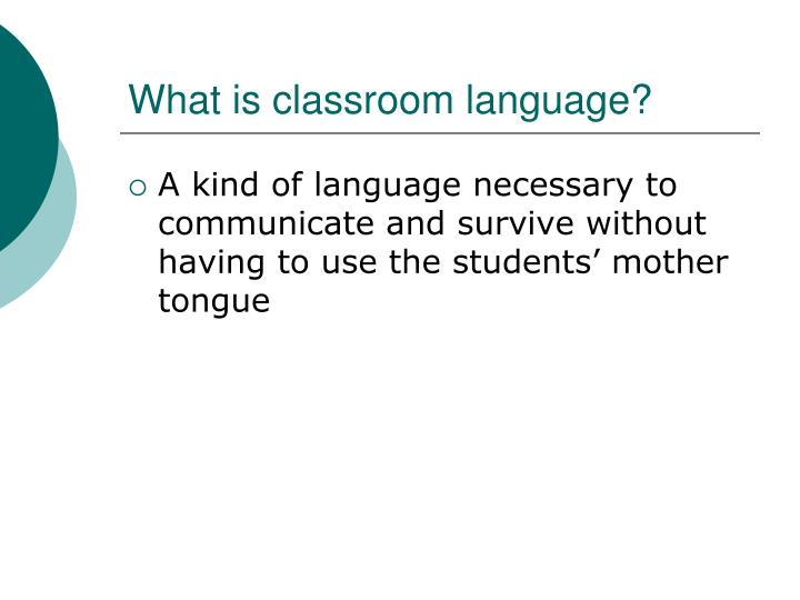What is classroom language