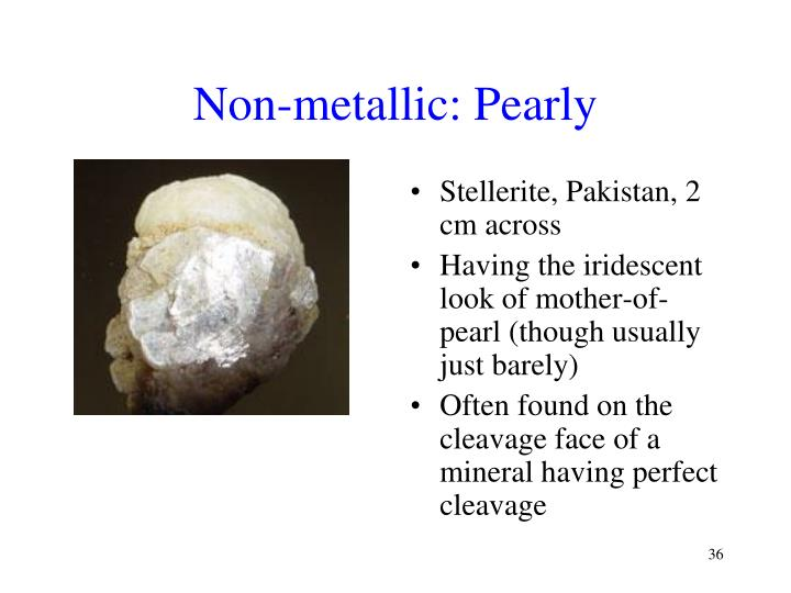 Non-metallic: Pearly