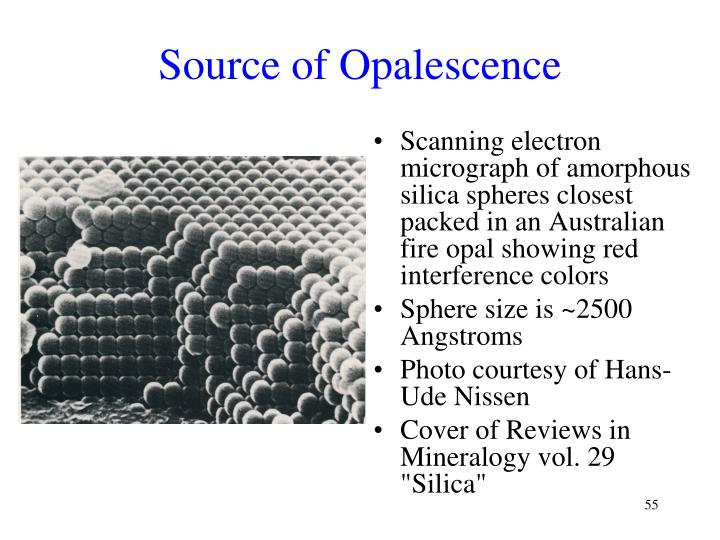 Source of Opalescence