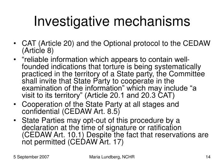 Investigative mechanisms