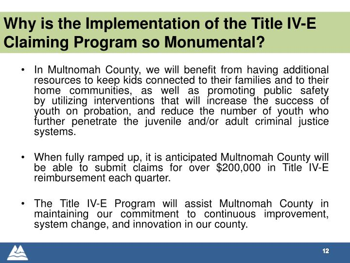Why is the Implementation of the Title IV-E Claiming Program so Monumental?