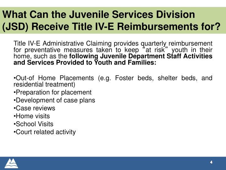 What Can the Juvenile Services Division (JSD) Receive Title IV-E Reimbursements for?