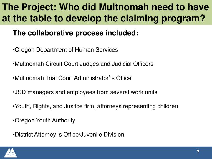 The Project: Who did Multnomah need to have at the table to develop the claiming program?